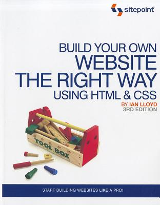 Build Your Own Website the Right Way Using Html & Css By Lloyd, Ian